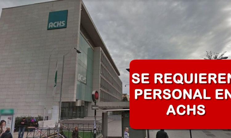 ACHS Requiere Personal Con o Sin Experiencia