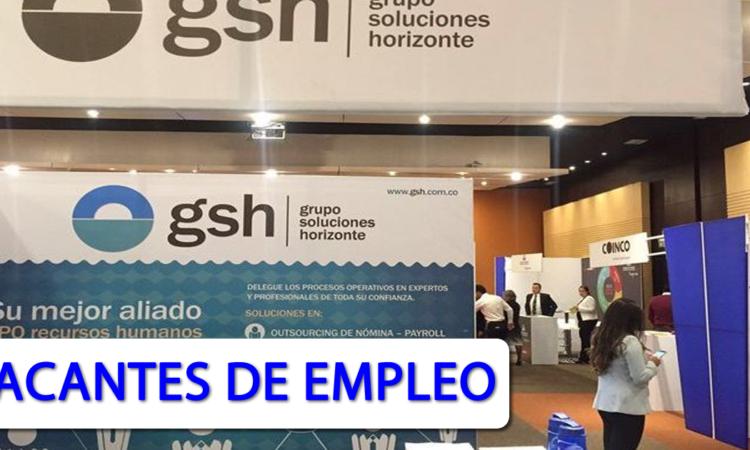 Nuevas Vacantes Con Experiencia en Gsh Grupo Soluciones Horizonte